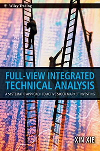 Full View Integrated Technical Analysis: A Systematic Approach to Active Stock Market Investing by Wiley