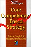 Core Competency Based Strategy, Campbell, Andrew and Sommers-Luch, Kathleen, 0415136881