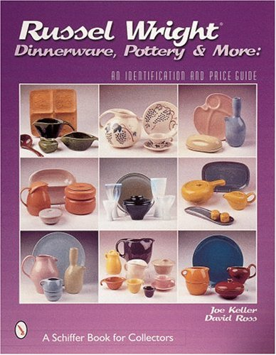 Russel Wright, Dinnerware,Pottery & More: (Schiffer Book for Collectors)