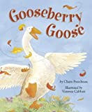 Gooseberry Goose, Claire Freedman and Vanessa Cabban, 1589250303