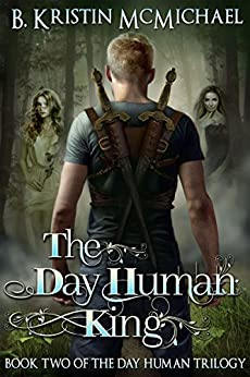 The Day Human King by [McMichael, B. Kristin]