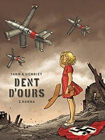 Dent d'ours, tome 2 : Hanna par Yann