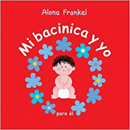 Mi bacinica y yo (para el) (Spanish Edition): Alona Frankel: 9781770854024: Amazon.com: Books