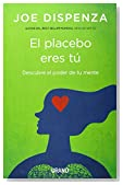 El placebo eres tu (Spanish Edition)