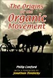 The Origins of the Organic Movement, Philip Conford, 0863153364