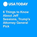 6 Things to Know About Jeff Sessions, Trump's Attorney General Pick | Eliza Collins