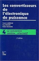 LES CONVERTISSEURS DE L'ELECTRONIQUE DE PUISSANCE. Volume 4, La conversion continu-alternatif