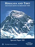 img - for Himalaya and Tibet: Mountain Roots to Mountain Tops (SPECIAL PAPER (GEOLOGICAL SOCIETY OF AMERICA)) book / textbook / text book
