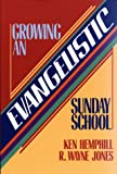 Growing an Evangelistic Sunday School, Kenneth S. Hemphill and R. Wayne Jones, 0805432434