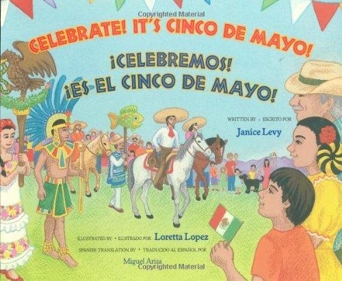 Celebrate! It's Cinco De Mayo / Celebremos Es El Cinco De Mayo (Spanish and English Edition)