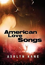 American Love Songs par Ashlyn Kane