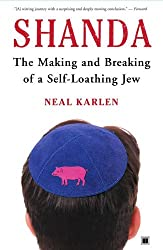 Shanda: The Making and Breaking of a Self-Loathing Jew