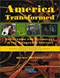 America Transformed : Engineering and Technology in the Nineteenth Century, Herrin, Dean A., 0784405298