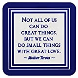 Set of Four Mother Teresa Quotes Coasters 4'' x 4'' Blue Hardboard with Cork Backing