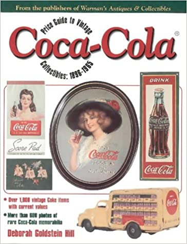 Price Guide to Vintage Coca-Cola Collectibles, 1896-1965: Deborah Goldstein Hill: 9780873417235: Amazon.com: Books