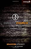 Barefoot Church: Serving the Least in a Consumer Culture (Exponential Series)