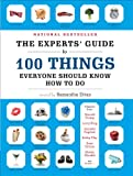 The Experts' Guide to 100 Things Everyone Should Know How to Do, Samantha Ettus, 0307587711