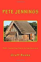 PENDA, Heathen King of Mercia: his Anglo Saxon world.