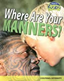 Where Are Your Manners?: Cultural Diversity (Raintree Fusion)