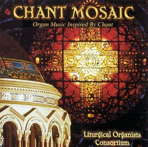 Cover of Chant Mosaic - Organ Music Inspired By Chant