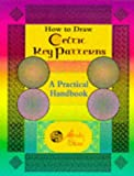 How to Draw Celtic Key Patterns, Andy Sloss, 0713726520