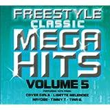 Freestyle Classic Mega Hits Volume 5