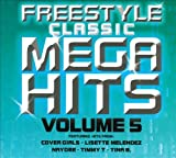 Freestyle Classic Mega Hits Volume 5