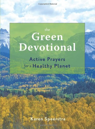 The Green Devotional: Active Prayers for a Healthy Planet PDF ePub fb2 book