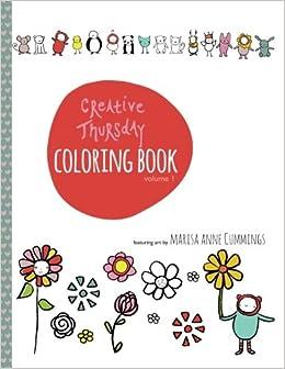 Creative Thursday Coloring Book Books Volume 1 Marisa Anne Cummings 9780692342671 Amazon