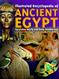 Illustrated Encyclopedia of Ancient Egypt, Geraldine Harris and Delia Pemberton, 0872266060