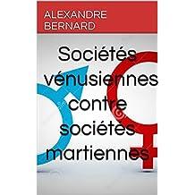 Sociétés vénusiennes contre sociétés martiennes (French Edition)
