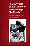 Polygyny and Sexual Selection in Red-Winged Blackbirds, Searcy, William A. and Yasukawa, Ken, 0691036861