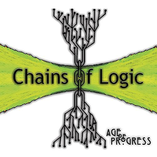 (Age of Progress by Chains of Logic (2014-06-15?)