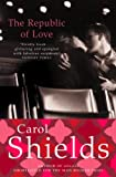 Front cover for the book The Republic of Love by Carol Shields