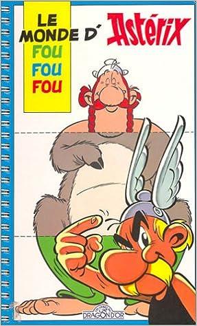 Le Monde Fou Fou Fou D Asterix Albert Uderzo Rene Goscinny