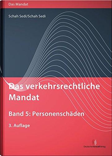 Das verkehrsrechtliche Mandat, Band 5: Personenschäden (Das Mandat) Gebundenes Buch – 15. August 2017 Cordula Schah Sedi Michel Schah Sedi 3824014718 Privatrecht / BGB