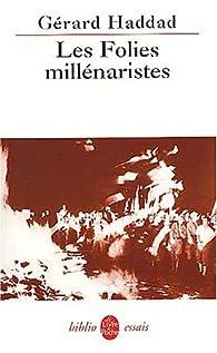 Les Folies millénaristes par Gérard Haddad