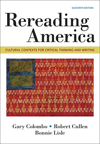 Rereading America: Cultural Contexts for Critical Thinking & Writing