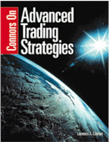 Connors On Advanced Trading Strategies by Brand: M. Gordon Publishing Group