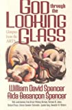 God Through the Looking Glass, William David Spencer and Aida Besancon Spencer, 0801057698