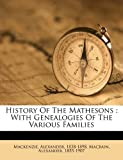 History of the Mathesons, Mackenzie Alexander 1838-1898, Macbain Alexander 1855-1907, 1171919026