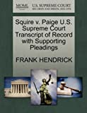 Squire V. Paige U. S. Supreme Court Transcript of Record with Supporting Pleadings, Frank Hendrick, 1270247905