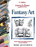 Learn to Draw Fantasy Art, Mike Jefferies, 0004133587