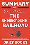 Summary of Colson Whitehead's The Underground Railroad: A Detailed Summary and Analysis