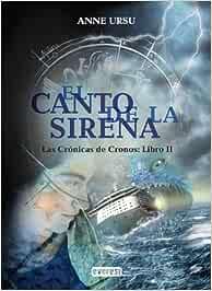 El Canto de la sirena. Las Crónicas de Cronos. Libro II