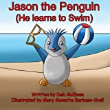Jason the Penguin: (He Learns to Swim) (Volume 2)
