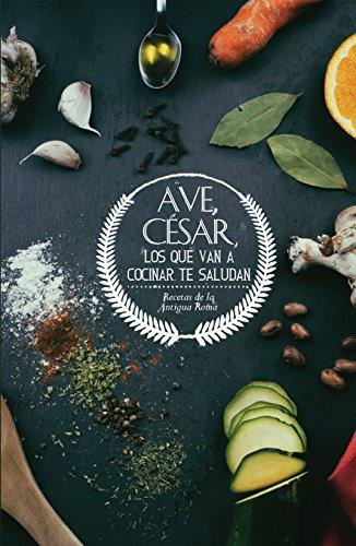 Amazoncom Ave César Los Que Van A Cocinar Te Saludan
