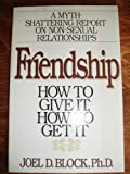 Friendship How to Give It and How to Get It, Joel D. Block, 0025117602