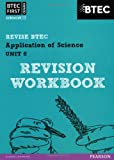 BTEC First in Applied Science: Application of Science - Unit 8 Revision Workbook (REVISE BTEC Nationals in Applied Science)