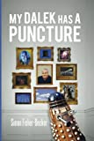 img - for My Dalek has a Puncture (Simon Fisher-Becker's autobiography) (Volume 1) book / textbook / text book